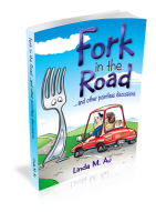 Fork in the Road...and other pointless discussions